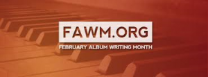 FAWM February Album Writing Month