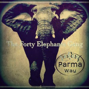 Parma Way EP The Forty Elephants Gang